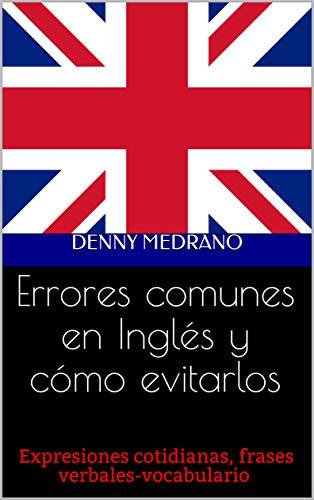 Errores comunes en Inglés y cómo evitarlos: Expresiones cotidianas ...