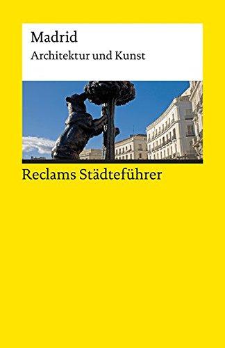 Reclams Städteführer Madrid: Architektur und Kunst (Reclams Universal-Bibliothek)