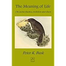 The Meaning of Life: On Cactus Finches, Evolution and Chaos