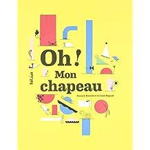 Oh, mon chapeau ! by Anouck Boisrobert (2014-10-29)