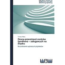 Ocena przestrzeni centrów handlowo – usługowych na Śląsku: Na podstawie wybranych przykładów