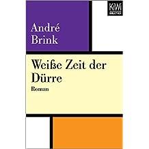 Weiße Zeit der Dürre: Roman