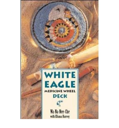 [(White Eagle Medicine Wheel Deck)] [Author: Wa-Na-Nee-Che] published on (September, 2009)