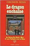Le dragon enchaine / de chiang kai-shek a mao ze dong, trente-cinq ans d'intimite avec la chine de Rissov ( 1 novembre 1985 )