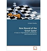 { [ NEW ROUND OF THE 'GREAT GAME' ] } By Choudhry, Dr Shabir (Author) Feb-03-2011 [ Paperback ]