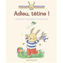 Adieu, tétine ! - L'histoire du petit lapin Corentin qui apprend à vivre sans sa tétine