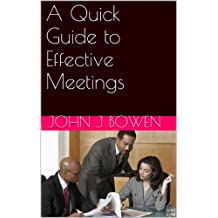 A Quick Guide to Effective Meetings (That Consultant Bloke's Quick Guides Book 5)