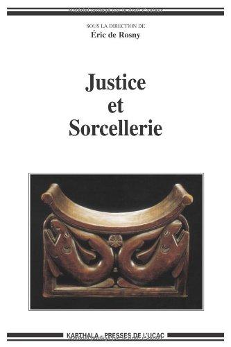 Justice et Sorcellerie : Colloque international de Yaoundé (17-19 mars 2005)