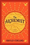 By Coelho, Paulo ( Author ) [ The Alchemist: 25th Anniversary Edition By Sep-2014 Hardcover