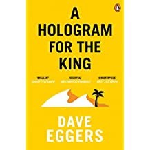 A Hologram for the King by Dave Eggers (2013-09-05)