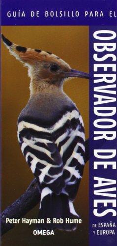 Guía De Bolsillo Para El Observador De Aves De España Y Europa (Guías del naturalista. Aves) por Peter Hayman