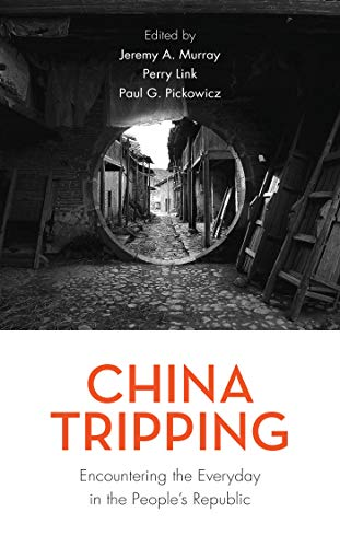 China Tripping: Encountering the Everyday in the People's Republic (English Edition)