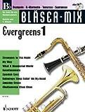 EVERGREENS 1 - arrangiert für B-Instrumente - mit CD - (Trompete/Klarinette/Tenor-Saxophon/Sopran-Saxophon) [Noten / Sheetmusic] aus der Reihe: BLAESER MIX