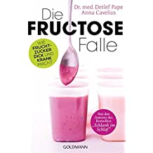 Die Fructose-Falle: Wie Fruchtzucker dick und krank macht