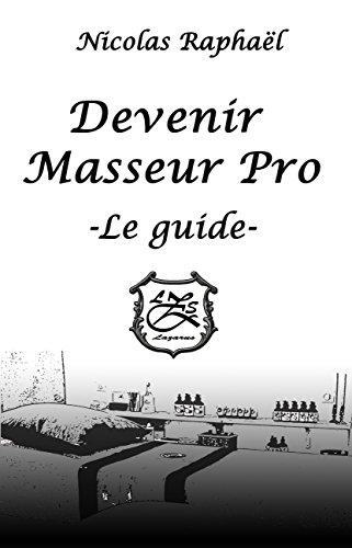 Devenir Masseur Pro - Le guide par Nicolas Raphaël