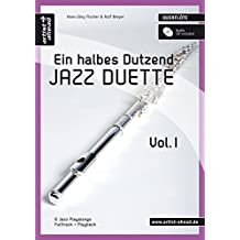 Ein halbes Dutzend Jazz Duette - Vol.1 - für Querflöte: 6 Jazz Playalongs - Fulltrack + Playback, (inkl. Audio CD)