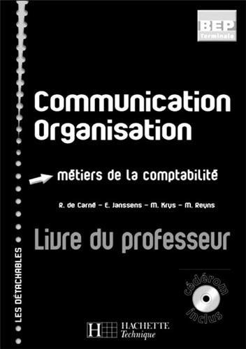 Communication, organisation : métiers de la comptabilité BEP Tle : Livre du professeur (1Cédérom) par Rosine de Carné