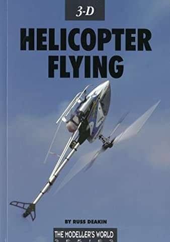 3D Helicopter Flying (The Modelers World Series)
