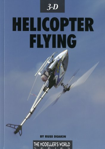 3D Helicopter Flying (The Modelers World Series) (English Edition) por Russ Deakin