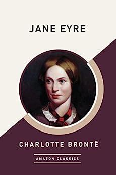 Jane Eyre (AmazonClassics Edition)