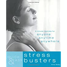 Quick & Easy Stress Busters: 5-Minute Exercises for Anyone, Anytime, Anywhere (Quick and Easy)