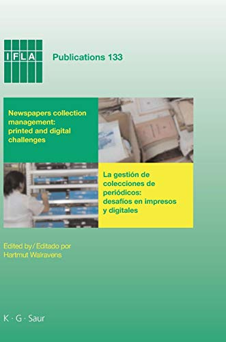Newspapers collection management: printed and digital challenges: Proceedings of the International Newspaper Conference, Santiago De Chile, April 3-5, 2007 (IFLA Publications)