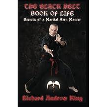The Black Belt Book of Life: Secrets of a Martial Arts Master: Volume 1