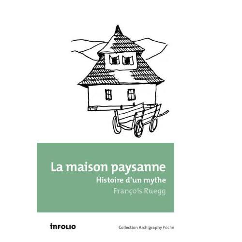 La Maison paysanne - Histoire d'un mythe