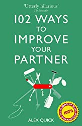 102 Ways to Improve Your Partner by Alex Quick (2013-01-29)