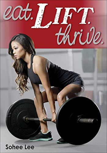 Eat, Lift, Thrive por Sohee Lee