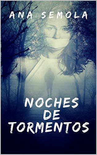 Noches De Tormentos (Saga Oscura Condena nº 3) por Ana Semola Ana Semola