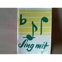 Sing mit II. 102 Lieder und Kanons für Fahrt und Freizeit, Zeltlager und Heimabend.