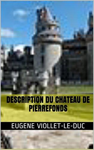 Description du chateau de Pierrefonds par Eugene Viollet-le-Duc