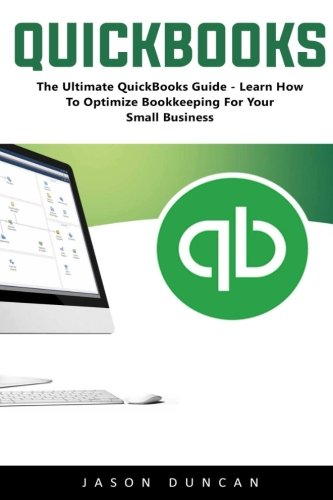 quickbooks-the-ultimate-quickbooks-guide-learn-how-to-optimize-bookkeeping-for-your-small-business