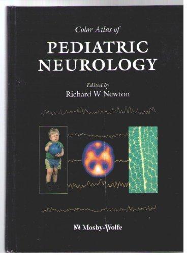 Color Atlas Of Pediatric Neurology, 1e by Richard W. Newton MD FRCPCH FRCP (1995-01-26)