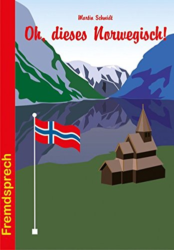 Oh, dieses Norwegisch! (Fremdsprech)