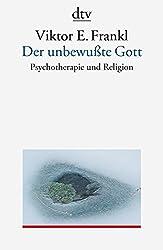 Der unbewußte Gott: Psychotherapie und Religion (dtv Sachbuch)