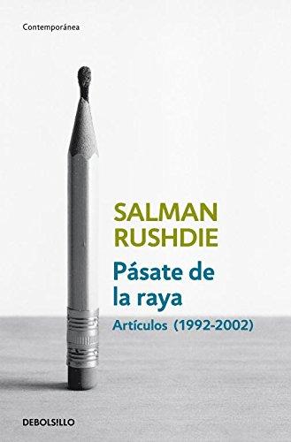 Pásate de la raya: Artículos 1992-2002 (CONTEMPORANEA) por Salman Rushdie