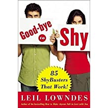 [Goodbye to Shy: 85 Shybusters That Work!] (By: Leil Lowndes) [published: February, 2007]