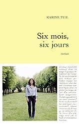 Six mois, six jours (Littérature Française) (French Edition)
