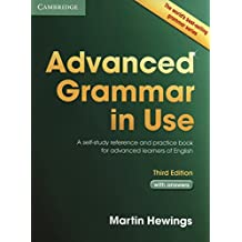 Advanced Grammar in Use with Answers: A Self-Study Reference and Practice Book for Advanced Learners of English