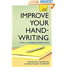 Improve Your Handwriting: Learn to write in a confident and fluent hand: the writing classic for adult learners and calligraphy enthusiasts (Teach Yourself)