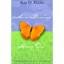 His Praise Goes on by Kay D. Rizzo (2001-06-01)
