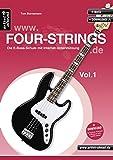 FOUR-STRINGS.DE - Vol. 1: Die E-Bass-Schule mit Internet-Unterstützung (inkl. Download). Lehrbuch. Playalongs. Musiknoten.