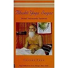 Bhakti Yoga Sagar Vol. 4 [Paperback] [Jan 01, 2017] Swami Satyananda Saraswati