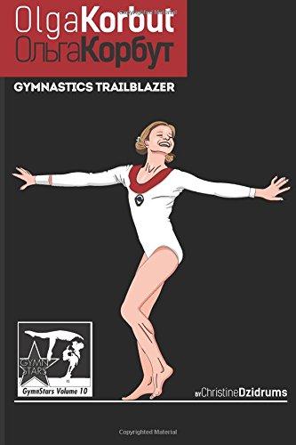 Olga Korbut: Gymnastics Trailblazer: Gymnstars Volume 10 por Christine Dzidrums