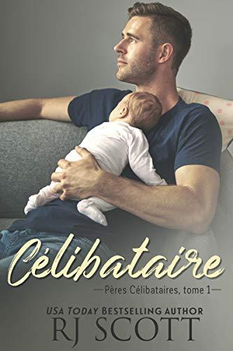 Célibataire (Pères Célibataires t. 1)