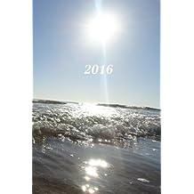 2016: Kalender/Terminplaner: 1 Woche auf 2 Seiten, Format ca. A5, Cover Meer