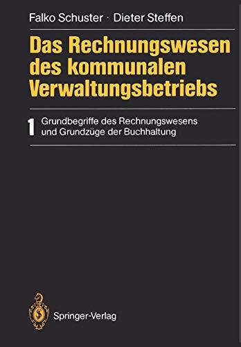 Das Rechnungswesen des kommunalen Verwaltungsbetriebs: 1 Grundbegriffe des Rechnungswesens und Grundzüge der Buchhaltung