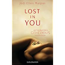 Lost in you. Verlockendes Geheimnis: Erotischer Roman